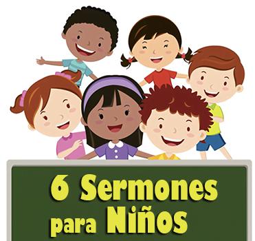 6 Sermones para Niños