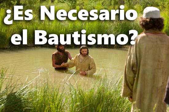 ¿Es Necesario el Bautismo? - Powerpoint