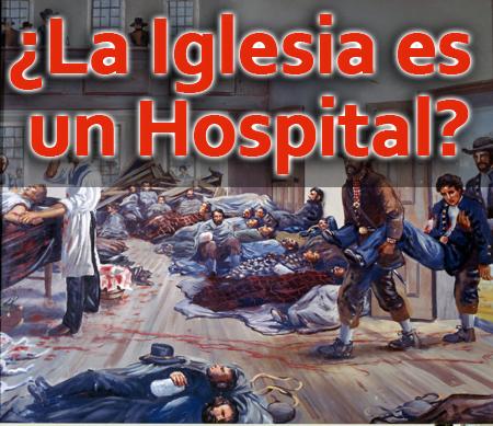¿La Iglesia es un Hospital?