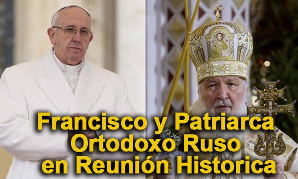 Francisco y Patriarca Ortodoxo Ruso en Reunión Historica