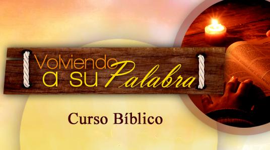 Volviendo a su Palabra - Curso Bíblico