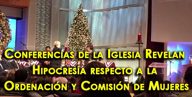 Conferencias de la Iglesia Revelan Hipocresía respecto a la Ordenación y Comisión de Mujeres