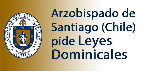 Arzobispado de Santiago (Chile) pide Leyes Dominicales