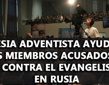 Iglesia Adventista Ayudará a los Miembros Acusados por Ley Contra el Evangelismo en Rusia