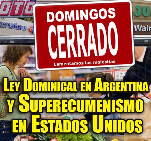 Ley Dominical en Argentina y Superecumenismo en Estados Unidos