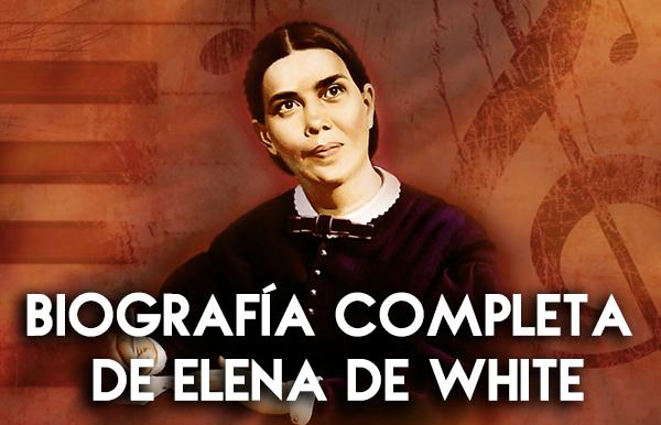 biografia-completa-de-elena-de-white