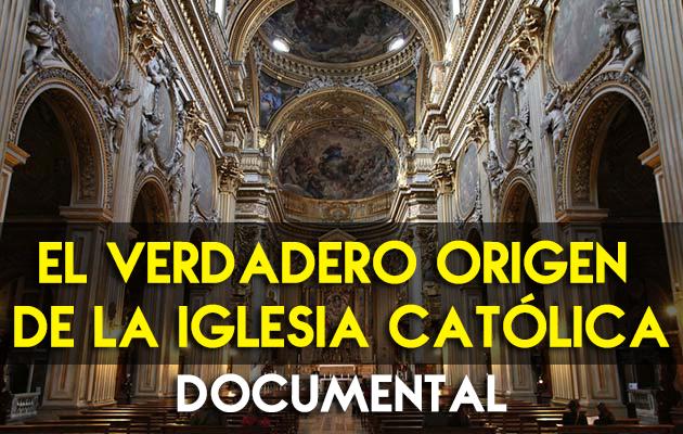 El Verdadero Origen de la Iglesia Católica - Documental