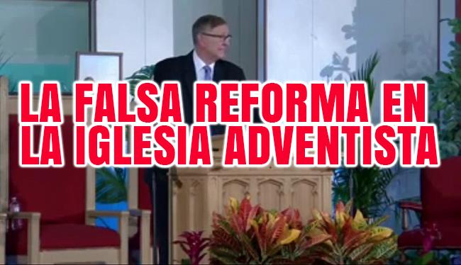 la-falsa-reforma-en-la-iglesia-adventista