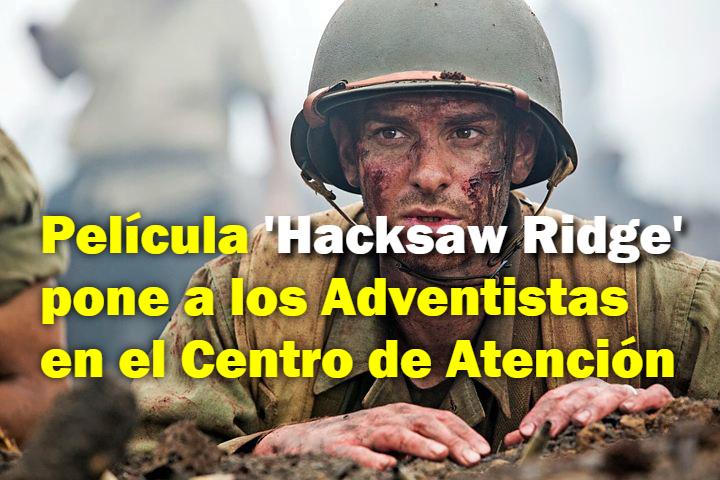 pelicula-hacksaw-ridge-pone-a-los-adventistas-en-el-centro-de-atencion