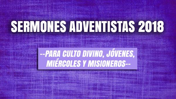 Sermones Adventistas 2018 Para Culto Divino J 243 Venes