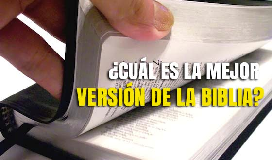 Cuál Es La Mejor Versión De La Biblia Y Por Qué