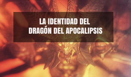 La Identidad del Dragón del Apocalipsis
