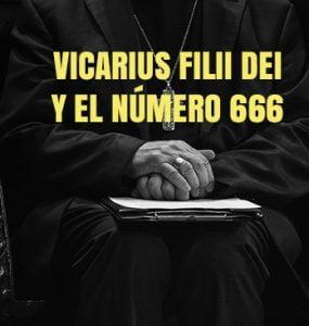 Vicarius Filii Dei y el número 666
