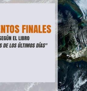 10 Eventos finales según el libro Eventos de los últimos días