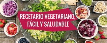 Recetario vegetariano, fácil y saludable