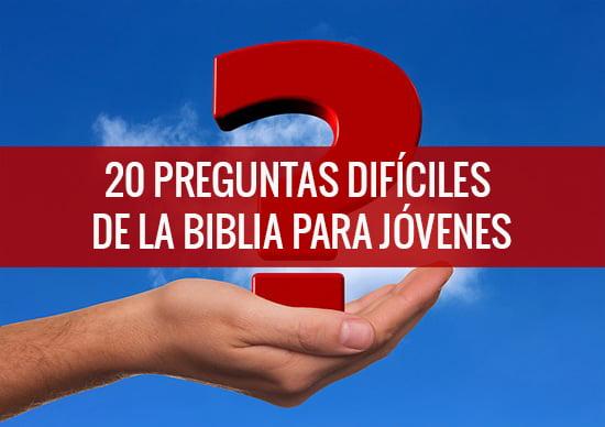 20 Preguntas Dificiles De La Biblia Para Jovenes Recursos Biblicos