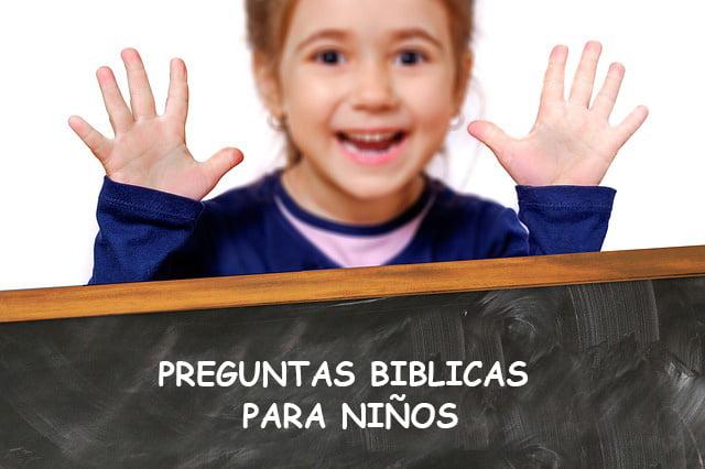25 Preguntas Bíblicas Para Niños Muy Fáciles