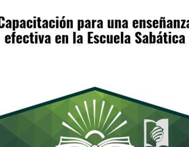 Capacitación para una enseñanza efectiva en la Escuela Sabática
