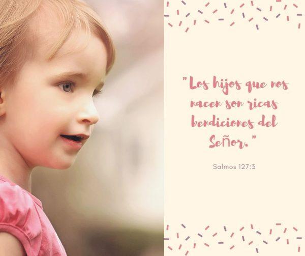 Los hijos que nos nacen son ricas bendiciones del Señor
