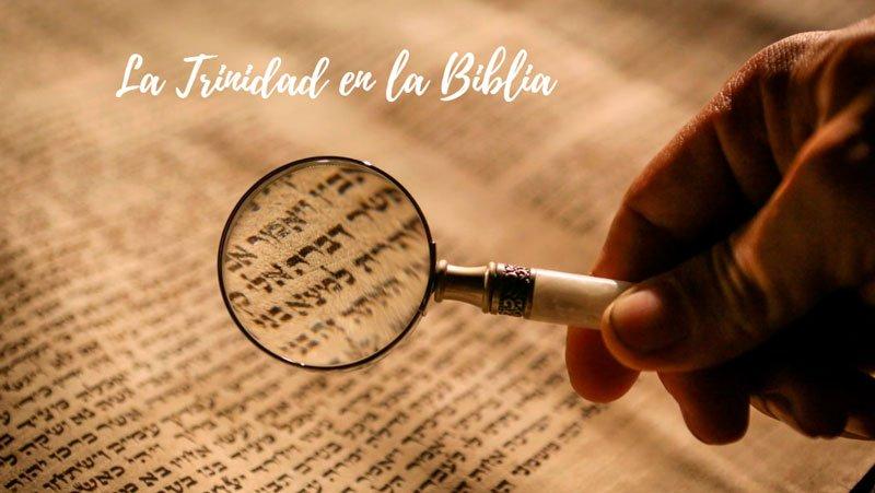 La Trinidad en la Biblia, antiguo y nuevo testamento