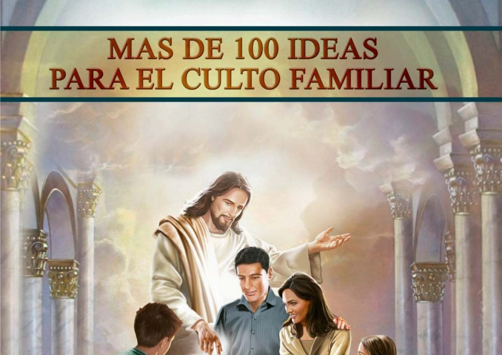 101 Ideas Para El Culto Familiar