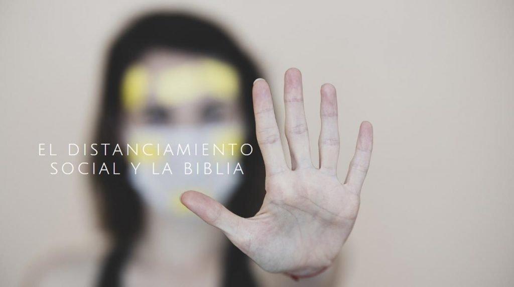 El distanciamiento social y la Biblia