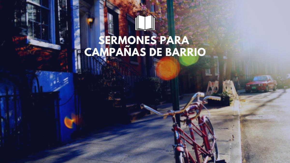 sermones para campañas de barrio